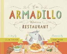 Cover-Bild zu Fischer, Ellen: If an Armadillo Went to a Restaurant