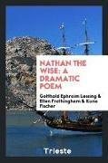 Cover-Bild zu Lessing, Gotthold Ephraim: Nathan the Wise: A Dramatic Poem