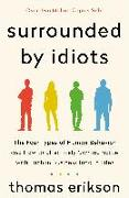 Cover-Bild zu Surrounded by Idiots: The Four Types of Human Behavior and How to Effectively Communicate with Each in Business (and in Life) von Erikson, Thomas