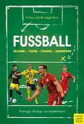 Cover-Bild zu Fußball: Technik - Taktik - Athletik - Kognition von Kaß, Philipp