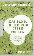 Cover-Bild zu Allmendinger, Jutta: Das Land, in dem wir leben wollen