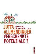 Cover-Bild zu Allmendinger, Jutta: Verschenkte Potenziale? (eBook)