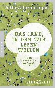 Cover-Bild zu Allmendinger, Jutta: Das Land, in dem wir leben wollen (eBook)