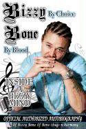 Cover-Bild zu Inside a Bizzy Mind: Bizzy by Choice, Bone by Blood: The Official, Authorized Autobiography of Bizzy Bone of Bone Thugs-N-Harmony von Martinez, Jose (Ausw.)