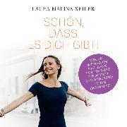 Cover-Bild zu Seiler, Laura Malina: Schön, dass es dich gibt! (Audio Download)