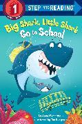 Cover-Bild zu Big Shark, Little Shark Go to School von Membrino, Anna