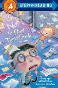 Cover-Bild zu How Not to Start Third Grade von Hapka, Cathy