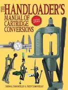 Cover-Bild zu The Handloader's Manual of Cartridge Conversions von Donnelly, John J.
