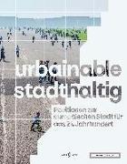 Cover-Bild zu urbainable/stadthaltig - Positionen zur europäischen Stadt für das 21. Jahrhundert von Brandlhuber, Arno