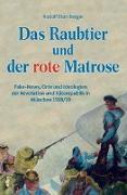 Cover-Bild zu Das Raubtier und der rote Matrose von Stumberger, Rudolf