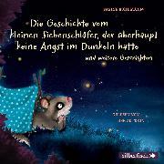 Cover-Bild zu Bohlmann, Sabine: Die Geschichte vom kleinen Siebenschläfer, der überhaupt keine Angst im Dunkeln hatte (Audio Download)