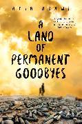 Cover-Bild zu A Land of Permanent Goodbyes (eBook) von Abawi, Atia