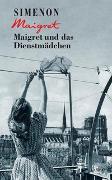 Cover-Bild zu Maigret und das Dienstmädchen von Simenon, Georges