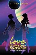 Cover-Bild zu Richard Van Camp: Love Beyond Body, Space and Time