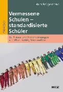 Cover-Bild zu Vermessene Schulen - standardisierte Schüler (eBook) von Brügelmann, Hans