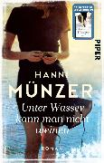 Cover-Bild zu Münzer, Hanni: Unter Wasser kann man nicht weinen