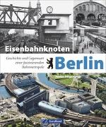 Cover-Bild zu Eisenbahnknoten Berlin von Högemann, Stefan