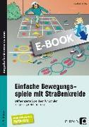 Cover-Bild zu Einfache Bewegungsspiele mit Straßenkreide (eBook) von Omonsky, Claudia