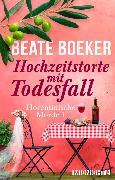 Cover-Bild zu Hochzeitstorte mit Todesfall (eBook) von Boeker, Beate