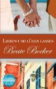 Cover-Bild zu Lieben und lügen lassen von Boeker, Beate