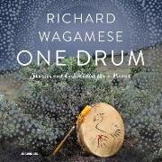 Cover-Bild zu Wagamese, Richard: One Drum: Stories and Ceremonies for a Planet