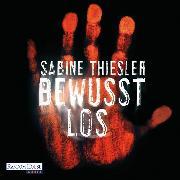 Cover-Bild zu Bewusstlos (Audio Download) von Thiesler, Sabine