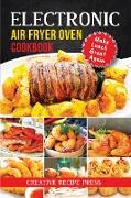 Cover-Bild zu Electronic Air Fryer Oven Cookbook: Make Lunch Great Again (eBook) von Press, Creative Recipe