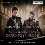 Cover-Bild zu Das Geheimnis der Dornigen Rose (Audio Download) von Sullivan, Michael J.