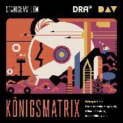 Cover-Bild zu Königsmatrix (Audio Download) von Lem, Stanislaw