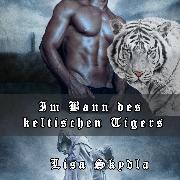 Cover-Bild zu Im Bann des keltischen Tigers (Audio Download) von Skydla, Lisa