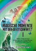 Cover-Bild zu Magische Momente mit der geistigen Welt 1 von Waese, Simone Merle