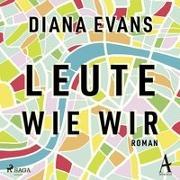 Cover-Bild zu Evans, Diana: Leute wie wir