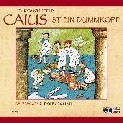 Cover-Bild zu Caius ist ein Dummkopf (Audio Download) von Winterfeld, Henry