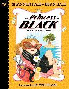 Cover-Bild zu The Princess in Black Takes a Vacation von Hale, Shannon