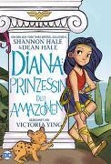 Cover-Bild zu Diana: Prinzessin der Amazonen von Hale, Dean