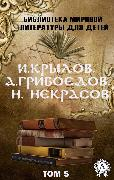 Cover-Bild zu I. Krylov, A. Griboedov, N. Nekrasov. Volume 5 (World Literature Library for Children) (eBook) von Krylov, Ivan
