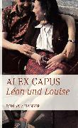 Cover-Bild zu Capus, Alex: Léon und Louise (eBook)