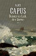 Cover-Bild zu Capus, Alex: Reisen im Licht der Sterne