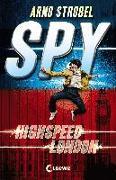 Cover-Bild zu SPY - Highspeed London von Strobel, Arno