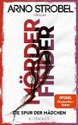 Cover-Bild zu Mörderfinder - Die Spur der Mädchen (eBook) von Strobel, Arno