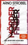 Cover-Bild zu Mörderfinder - Die Spur der Mädchen von Strobel, Arno