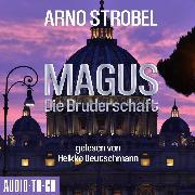 Cover-Bild zu Magus - Die Bruderschaft (Gekürzt) (Audio Download) von Strobel, Arno