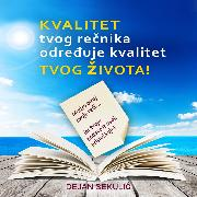 Cover-Bild zu Sekulic, Dejan: Kvalitet tvog rec*nika odreduje kvalitet tvog z*ivota! Mudro biraj svoje rec*i, jer tvoja podsvest uvek prislus*kuje! (Audio Download)