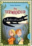 Cover-Bild zu Baumbach, Martina: Die Tierwandler 3: Ein Kroko will kuscheln
