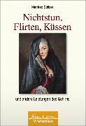 Cover-Bild zu Spitzer, Manfred: Nichtstun, Flirten, Küssen (eBook)