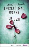 Cover-Bild zu Schmidt, Heike Eva: Tausend Mal gedenk ich dein (eBook)