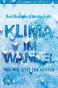 Cover-Bild zu Klima im Wandel. Was wir jetzt tun können (eBook) von Omphalius, Ruth