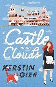 Cover-Bild zu A Castle in the Clouds (eBook) von Gier, Kerstin