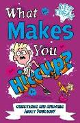 Cover-Bild zu Canavan, Thomas: What Makes You Hiccup?: Questions and Answers about the Human Body
