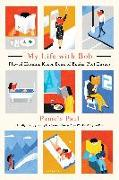 Cover-Bild zu My Life with Bob: Flawed Heroine Keeps Book of Books, Plot Ensues von Paul, Pamela
